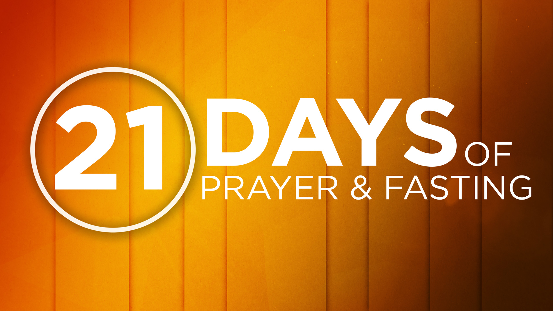 21 Days fasting & prayer from July 1st to 21st 2013
